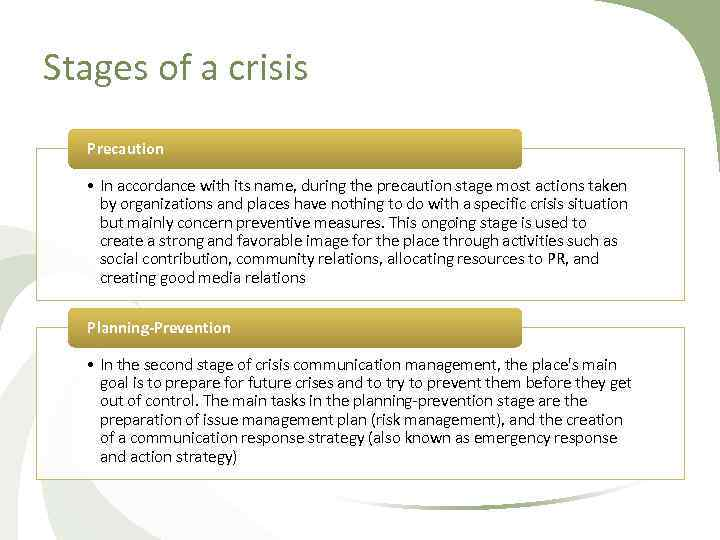 Stages of a crisis Precaution • In accordance with its name, during the precaution