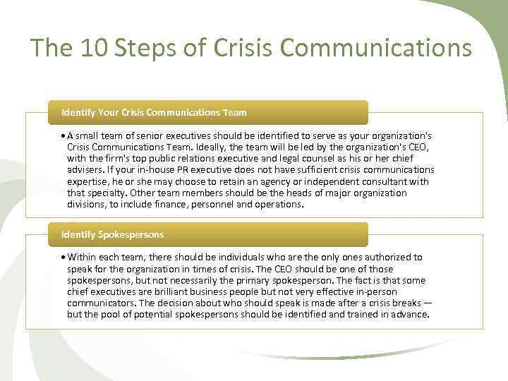 The 10 Steps of Crisis Communications Identify Your Crisis Communications Team • A small