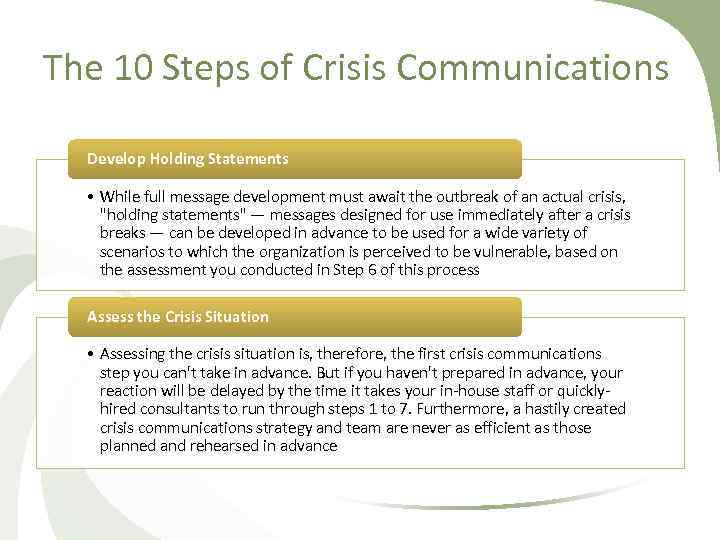 The 10 Steps of Crisis Communications Develop Holding Statements • While full message development