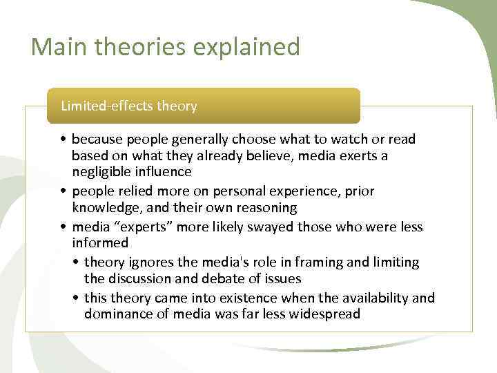 Main theories explained Limited effects theory • because people generally choose what to watch