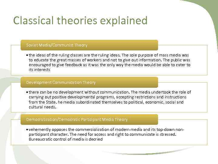 Classical theories explained Soviet Media/Communist Theory • the ideas of the ruling classes are