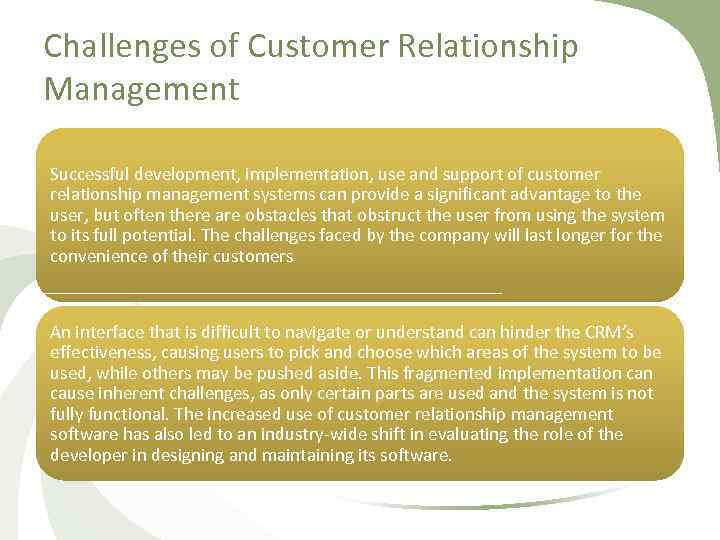 Challenges of Customer Relationship Management Successful development, implementation, use and support of customer relationship