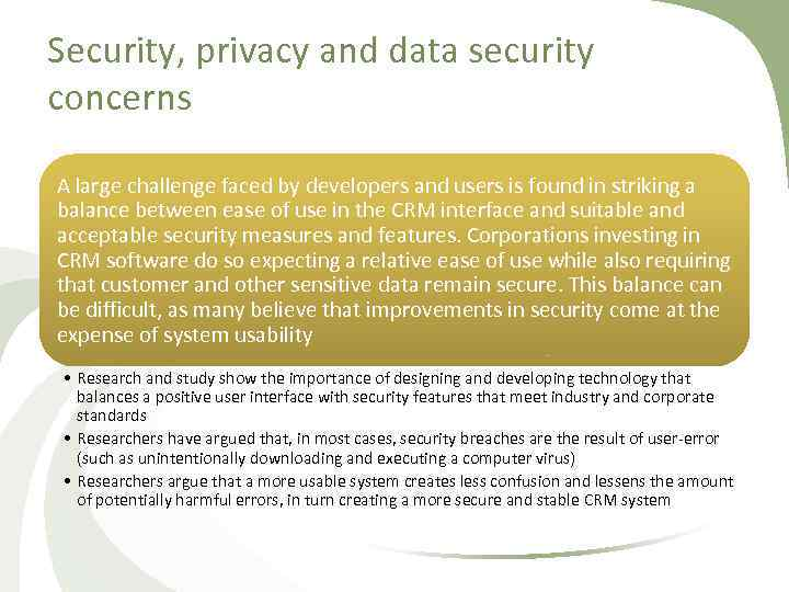 Security, privacy and data security concerns A large challenge faced by developers and users