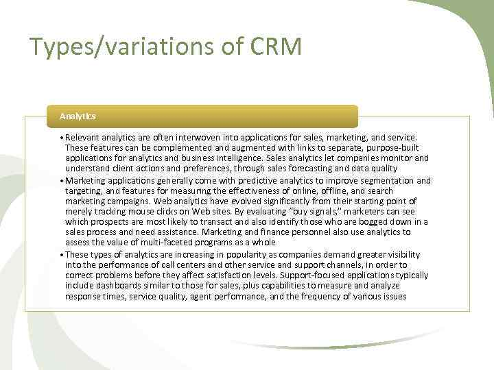 Types/variations of CRM Analytics • Relevant analytics are often interwoven into applications for sales,