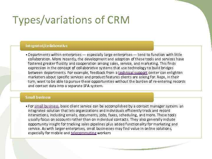 Types/variations of CRM Integrated/collaborative • Departments within enterprises — especially large enterprises — tend
