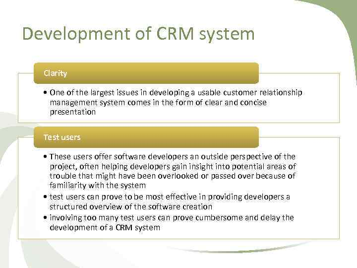 Development of CRM system Clarity • One of the largest issues in developing a