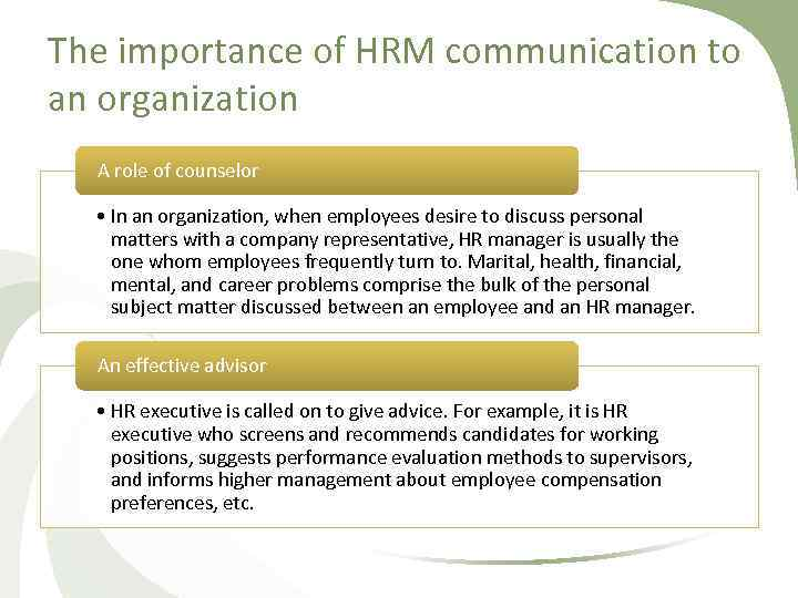 The importance of HRM communication to an organization A role of counselor • In