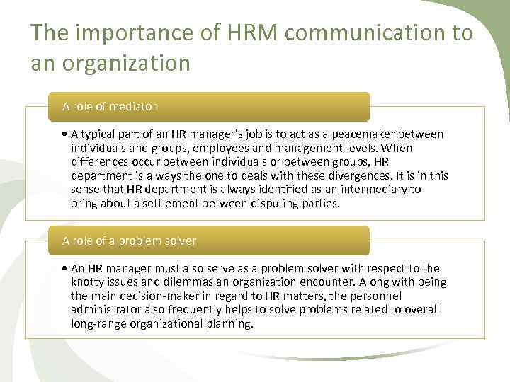 The importance of HRM communication to an organization A role of mediator • A