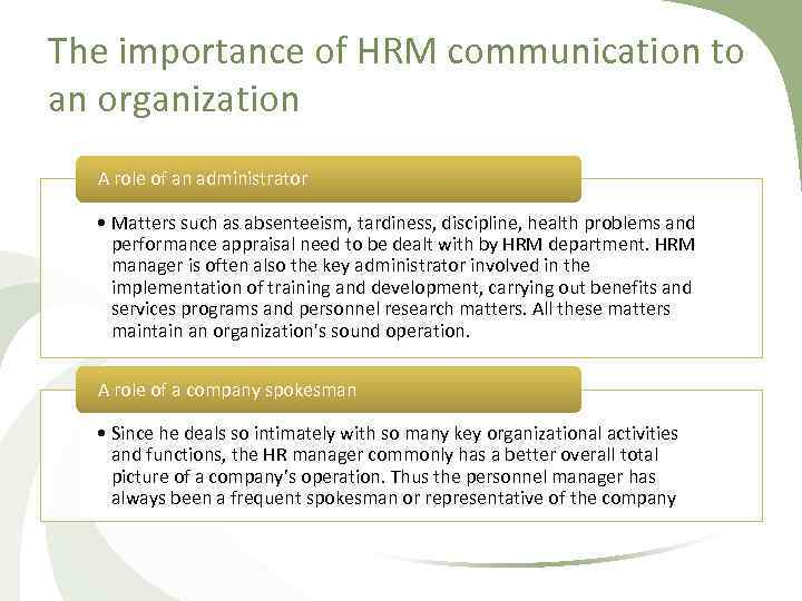 The importance of HRM communication to an organization A role of an administrator •