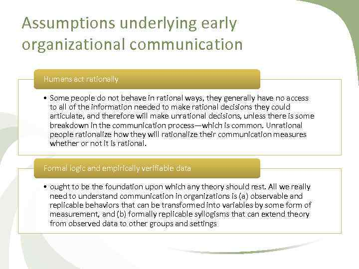 Assumptions underlying early organizational communication Humans act rationally • Some people do not behave