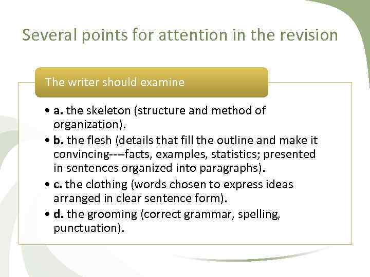 Several points for attention in the revision The writer should examine • a. the
