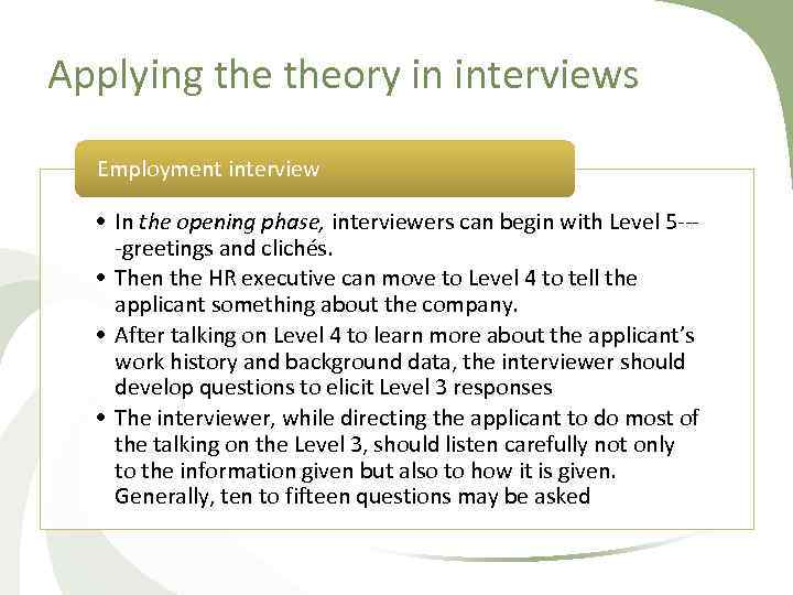 Applying theory in interviews Employment interview • In the opening phase, interviewers can begin