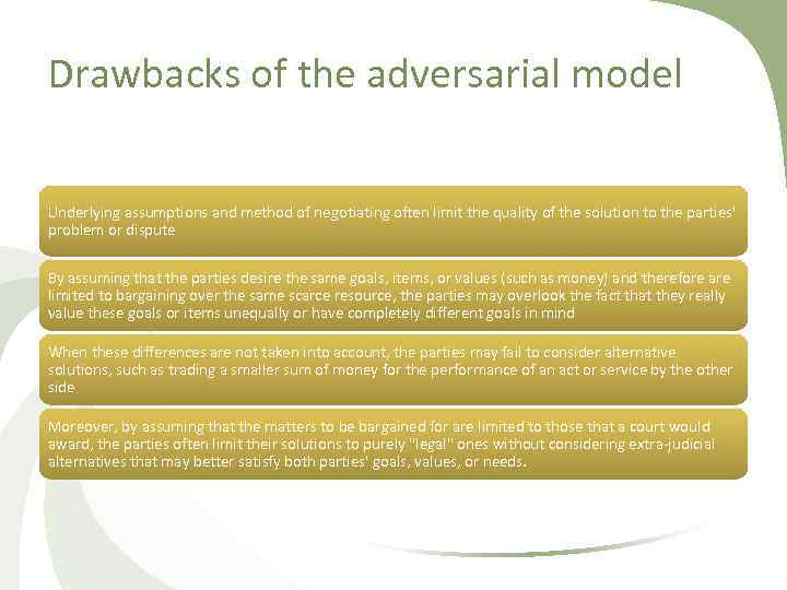 Drawbacks of the adversarial model Underlying assumptions and method of negotiating often limit the