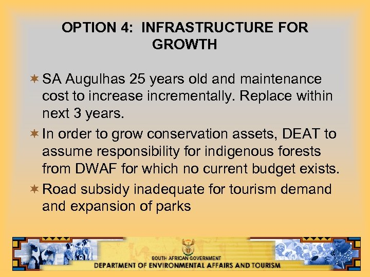 OPTION 4: INFRASTRUCTURE FOR GROWTH ¬ SA Augulhas 25 years old and maintenance cost