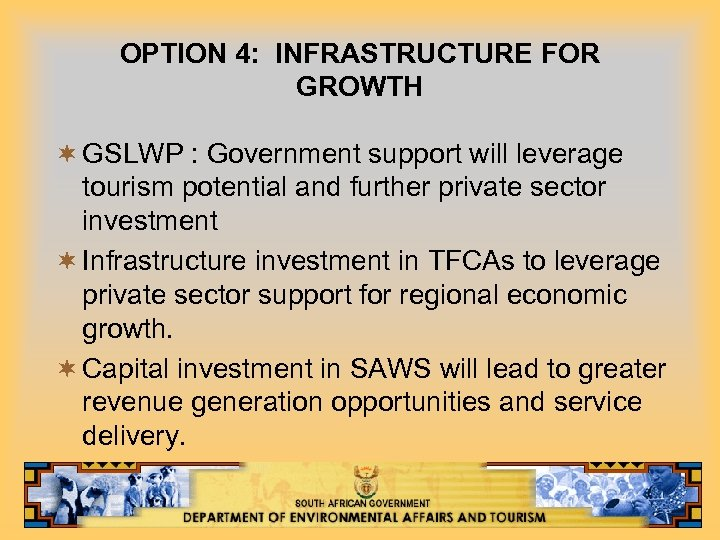 OPTION 4: INFRASTRUCTURE FOR GROWTH ¬ GSLWP : Government support will leverage tourism potential