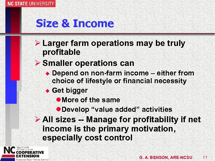 Size & Income Ø Larger farm operations may be truly profitable Ø Smaller operations