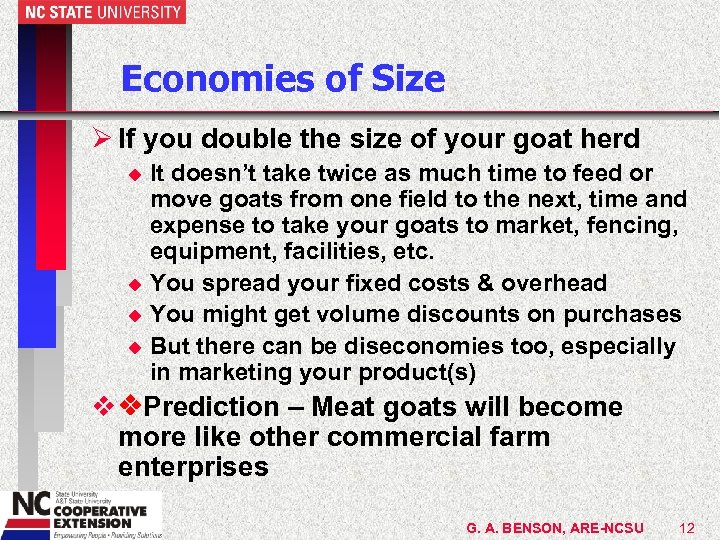 Economies of Size Ø If you double the size of your goat herd It