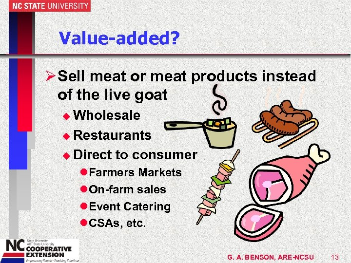 Value-added? Ø Sell meat or meat products instead of the live goat u Wholesale