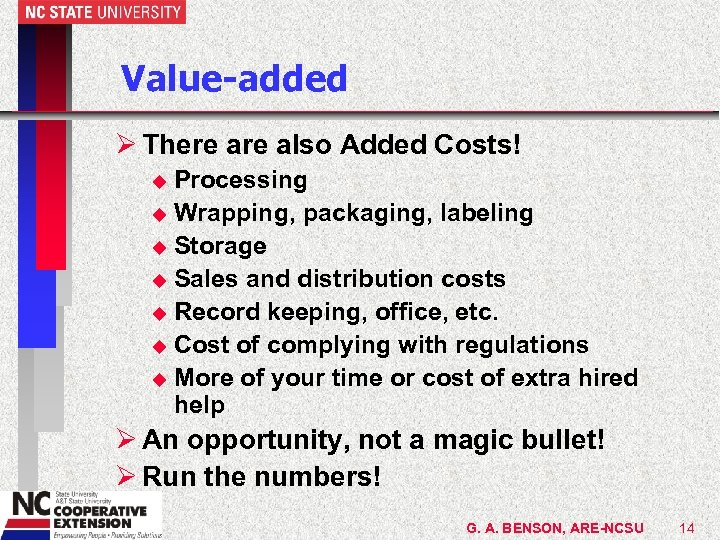 Value-added Ø There also Added Costs! Processing u Wrapping, packaging, labeling u Storage u
