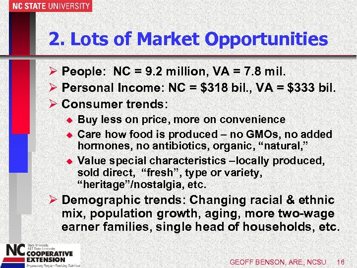 2. Lots of Market Opportunities Ø People: NC = 9. 2 million, VA =