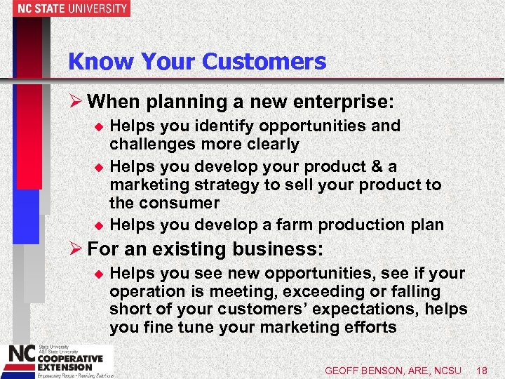 Know Your Customers Ø When planning a new enterprise: Helps you identify opportunities and
