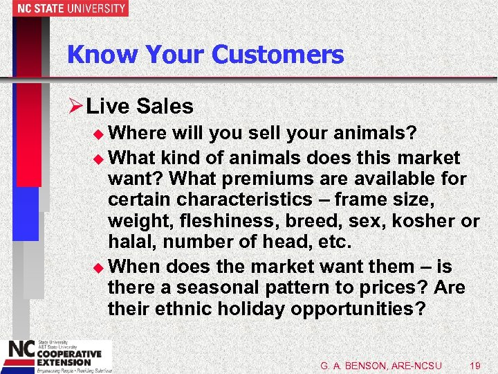 Know Your Customers Ø Live Sales u Where will you sell your animals? u