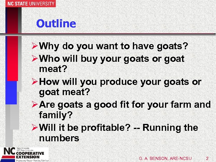 Outline Ø Why do you want to have goats? Ø Who will buy your