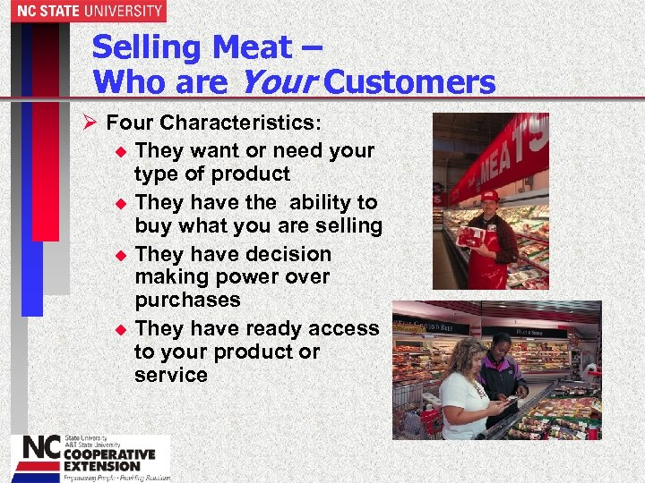 Selling Meat – Who are Your Customers Ø Four Characteristics: u They want or
