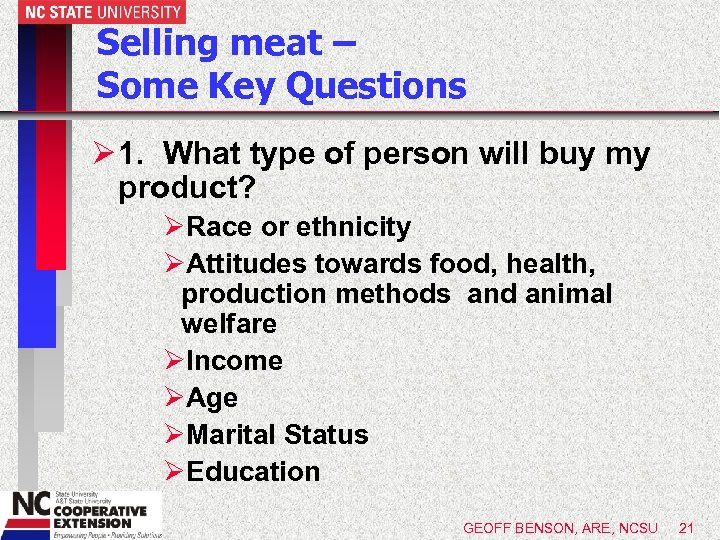 Selling meat – Some Key Questions Ø 1. What type of person will buy