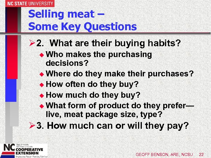 Selling meat – Some Key Questions Ø 2. What are their buying habits? u