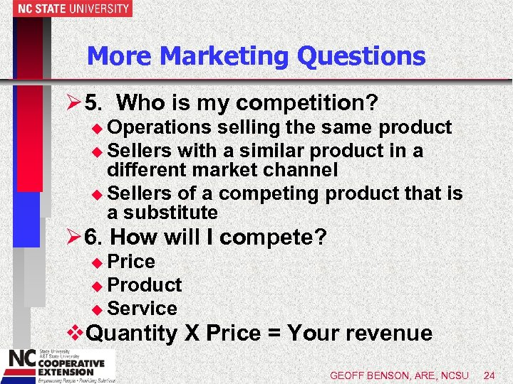 More Marketing Questions Ø 5. Who is my competition? u Operations selling the same