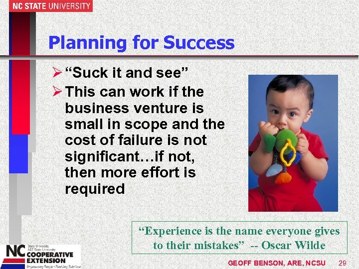 "Planning for Success Ø ""Suck it and see"" Ø This can work if the"