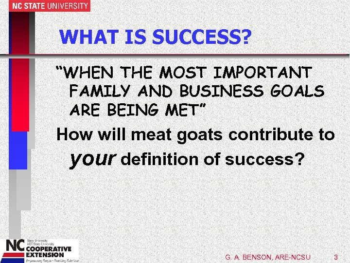"WHAT IS SUCCESS? ""WHEN THE MOST IMPORTANT FAMILY AND BUSINESS GOALS ARE BEING MET"""