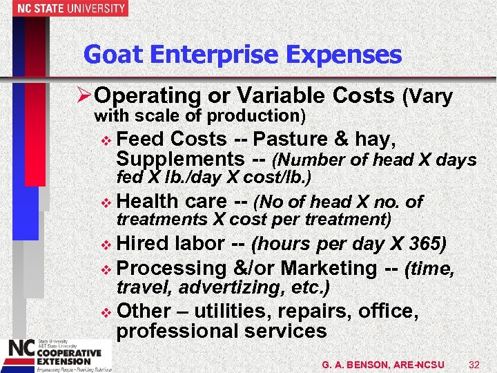 Goat Enterprise Expenses ØOperating or Variable Costs (Vary with scale of production) v Feed