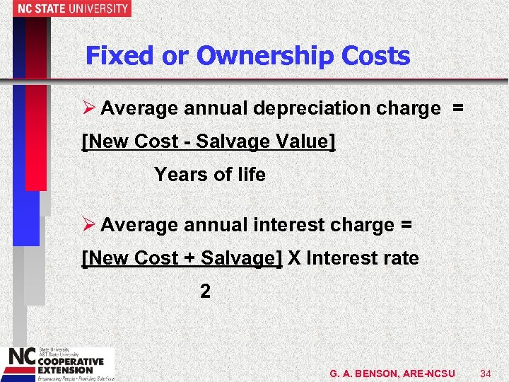 Fixed or Ownership Costs Ø Average annual depreciation charge = [New Cost - Salvage