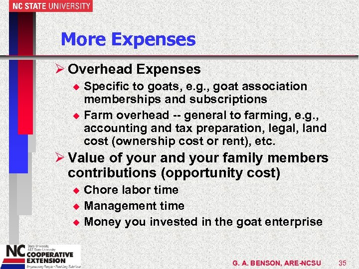 More Expenses Ø Overhead Expenses Specific to goats, e. g. , goat association memberships