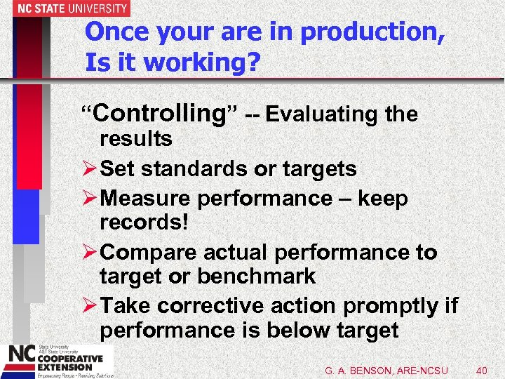 "Once your are in production, Is it working? ""Controlling"" -- Evaluating the results Ø"