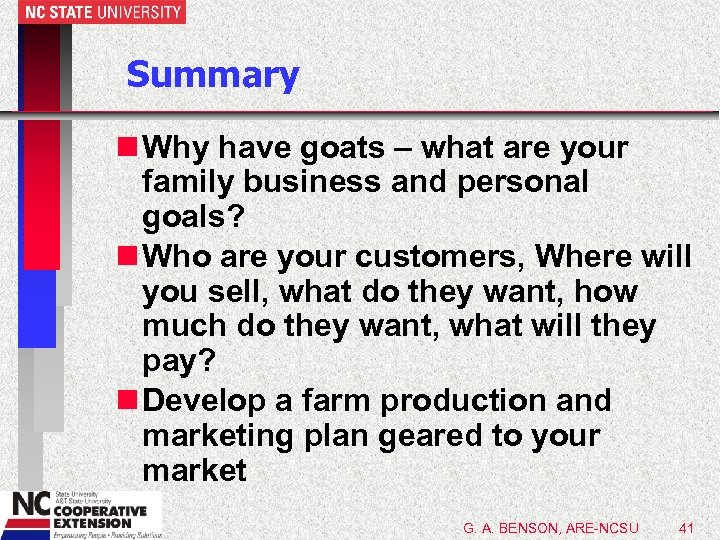 Summary n Why have goats – what are your family business and personal goals?