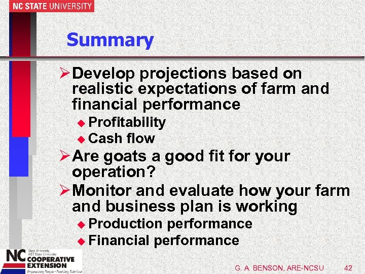 Summary Ø Develop projections based on realistic expectations of farm and financial performance u