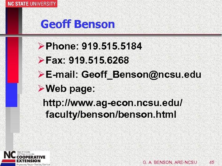 Geoff Benson Ø Phone: 919. 515. 5184 Ø Fax: 919. 515. 6268 Ø E-mail: