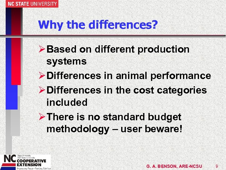 Why the differences? Ø Based on different production systems Ø Differences in animal performance