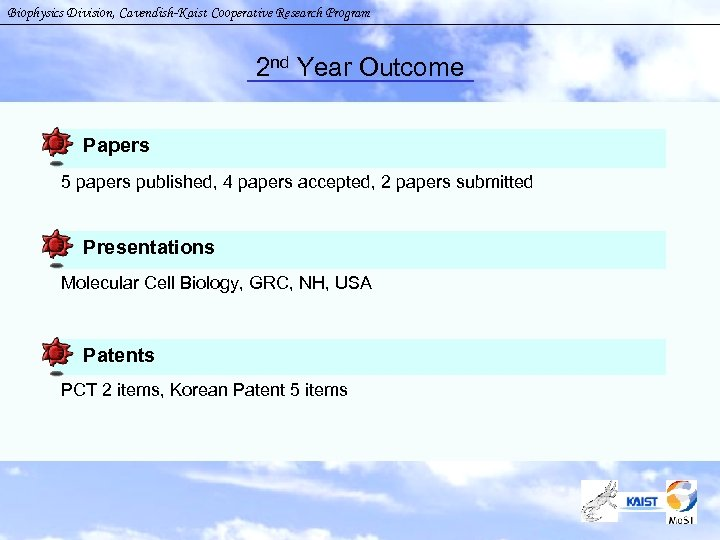 Biophysics Division, Cavendish-Kaist Cooperative Research Program 2 nd Year Outcome Papers 5 papers published,