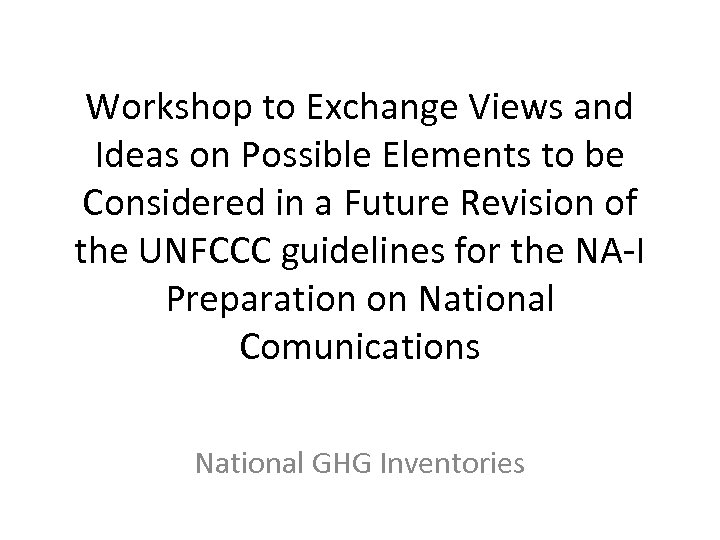 Workshop to Exchange Views and Ideas on Possible Elements to be Considered in a