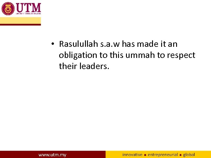 • Rasulullah s. a. w has made it an obligation to this ummah