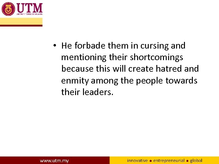 • He forbade them in cursing and mentioning their shortcomings because this will