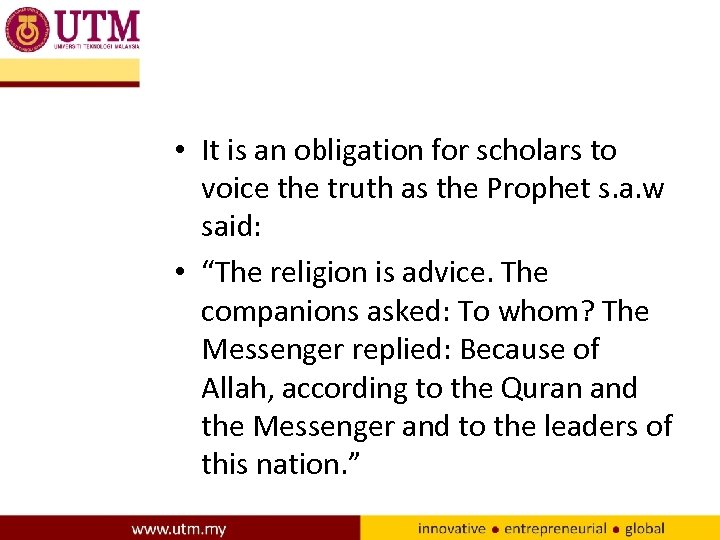 • It is an obligation for scholars to voice the truth as the