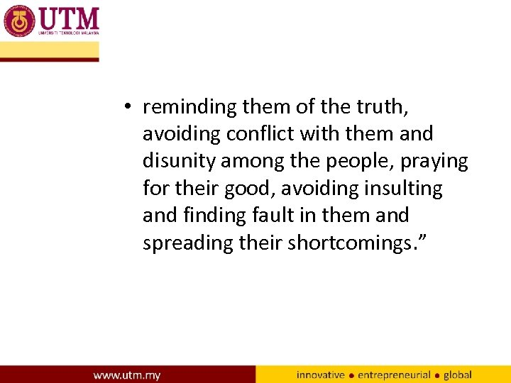 • reminding them of the truth, avoiding conflict with them and disunity among