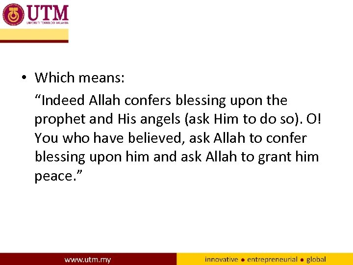 "• Which means: ""Indeed Allah confers blessing upon the prophet and His angels"