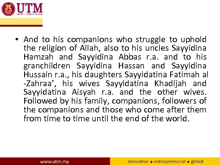 • And to his companions who struggle to uphold the religion of Allah,
