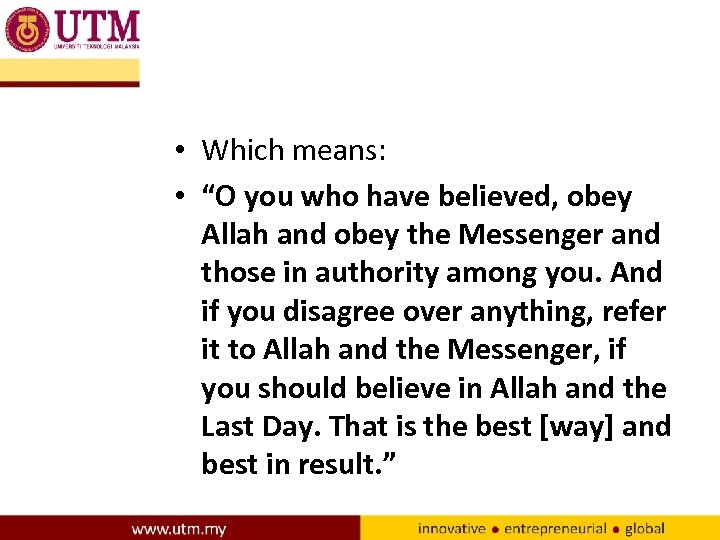 "• Which means: • ""O you who have believed, obey Allah and obey"